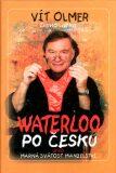 Waterloo po česku aneb marná svátost manželství - David Laňka, Vít Olmer