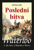 Waterloo Poslední bitva - Jiří Kovařík