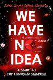 We Have No Idea - Cham Jorge, Whiteson Daniel
