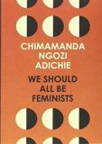 We Should All be Feminists - Chimamanda Ngozi Adichieová