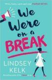 We Were on a Break - Lindsey Kelková