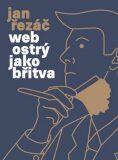 Web ostrý jako břitva - Jan Řezáč
