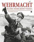 Wehrmacht: služba německého vojáka - František Emmert