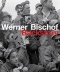 Werner Bischof: Backstory - Werner Bischof