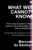 What We Cannot Know - Marcus du Sautoy