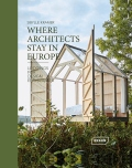 Where Architects Stay in Europe: Lodgings for Design Enthusiasts - Sibylle Kramer