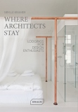 Where Architects Stay: Lodgings for Design Enthusiasts - Sibylle Kramer