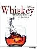Whiskey History, Manufacture and Enjoyment - Örjan Westerlund