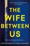 Wife Between Us - Greer Hendricks, ...