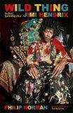 Wild Thing : The short, spellbinding life of Jimi Hendrix - Philip Norman