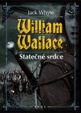 William Wallace - Jack Whyte