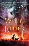 Wind Rider : Tales of a New World - P. C. Castová