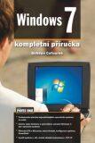 Windows 7 - kompletní příručka - Bohdan Cafourek
