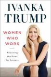 Women Who Work: Rewriting the Rules for Success - Ivana Trumpová