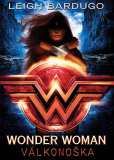 Wonder Woman: Válkonoška - Leigh Bardugo