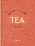 World Atlas of Tea - Smith