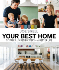 Your Best Home: 5 x spaces x 5 design steps = a better life - Snell