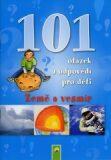 Země a vesmír - 101 otázek a odpovědí pro děti - Koniasch Latin Press