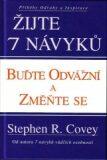 Žijte 7 návyků - buďte odvážní a změňte se - Stephen R. Covey
