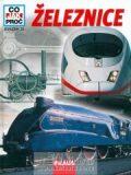 Železnice - Co,Jak,Proč? - svazek 31 - kolektiv autorů