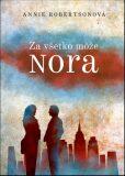 Za všetko môže Nora - Annie Robertson