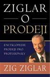 Ziglar o prodeji – Encyklopedie prodeje pro profesionály - Ziglar Zig