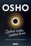 Žádná voda, žádná luna - Osho Rajneesh