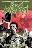 Živí mrtví 5 - Nejlepší obrana - Robert Kirkman