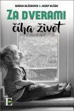 Za dverami číha život - Mária Blšáková, ...