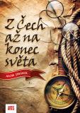 Z Čech až na konec světa - Alois Jirásek