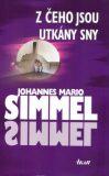 Z čeho jsou utkány sny - Johannes Mario Simmel