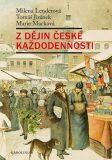 Z dějin české každodennosti - Marie Macková, ...