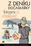 Z deníku dočaskářky - Ten pes je chuligán! - Olga Minaříková