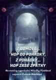 Z domova… hop do pohádky, z pohádky… hop zase zpátky - Zuzana Muchová