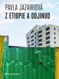 Z Etiopie a odjinud - Pavla Jazairiová