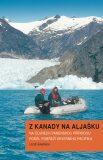 Z Kanady na Aljašku - Leoš Šimánek