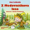 Z Medovníčkova lesa - Jan Lebeda