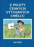 Z palety českých výtvarných umělců - Jan Šula
