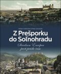 Z Prešporku do Soľnohradu - Robert Hofrichter, ...