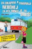 Za chlapem a tramvají neběhej - za pět minut je tu další - Libuše Palková