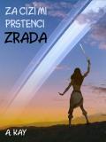 Za cizími prstenci - ZRADA - A. Kay