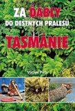 Za ďábly do deštných pralesů Tasmánie - Petr Václav