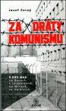 Za dráty komunismu - Josef Černý