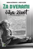 Za dverami číha život - Mária Blšáková