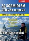 Za kormidlem nejen na Jadranu - František Novotný