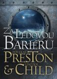 Za ledovou bariéru - Douglas Preston, Lincoln Child