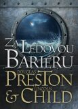 Za ledovou bariérou - Douglas Preston, Lincoln Child