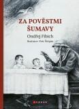 Za pověstmi Šumavy - Ondřej  Fibich