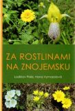 Za rostlinami na Znojemsku - Hana Vymazalová, ...