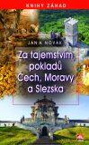 Za tajemstvím pokladů Čech, Moravy a Slezska - Jan A. Novák